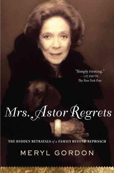 Mrs. Astor Regrets By Gordon, Meryl